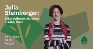 Julia Steinberger: Zakaj podnebni aktivizem in zakaj zdaj?
